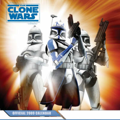 "Official ""Star Wars Clone Wars"" Calendar 2009: 2009"