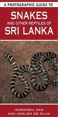 A Photographic Guide to Snakes & Other Reptiles of Sri Lanka