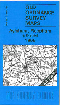 Aylsham, Reepham and District 1908: One Inch Sheet 147