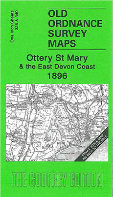 Ottery St Mary and the East Devon Coast 1896: Inch to the Mile Sheet 326 and 340