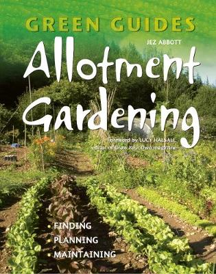 Allotment Gardening: Finding, Planning, Maintaining