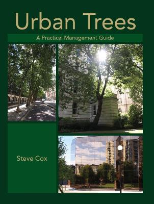 Urban Trees: A Practical Management Guide