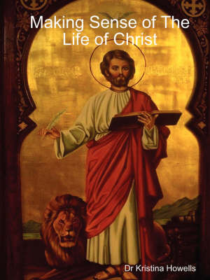 Making Sense of The Life of Christ