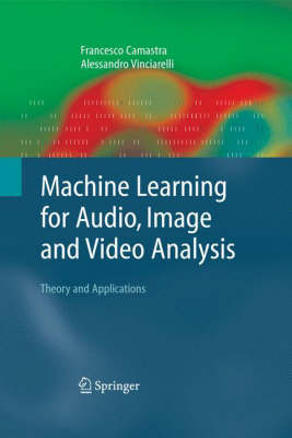 Machine Learning for Audio, Image and Video Analysis: Theory and Applications