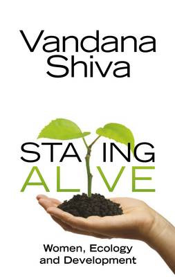 Staying Alive, re-issue: Women, Ecology and Development