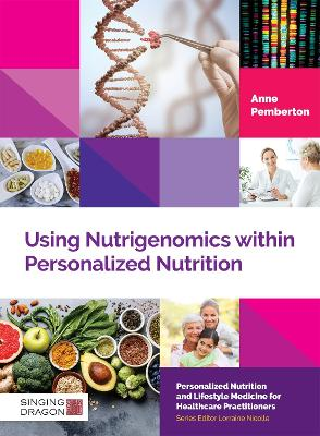 Using Nutrigenomics within Personalized Nutrition: A Practitioner's Guide