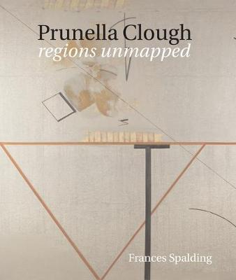 Prunella Clough: Regions Unmapped