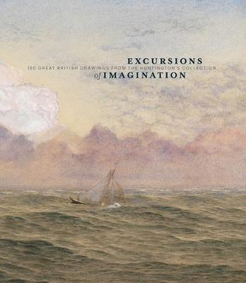 Excursions of Imagination: 100 Great British Drawings from The Huntington's Collection
