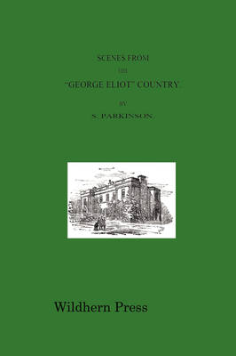 """Scenes from the """"George Eliot"""" Country with Illustrations 1888"""