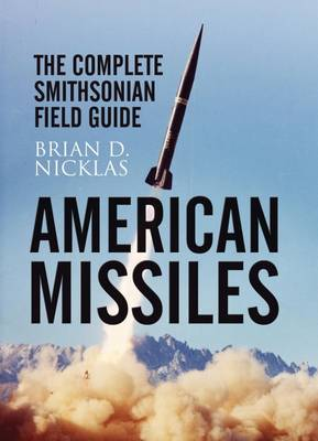 American Missiles: The Complete Smithsonian Field Guide