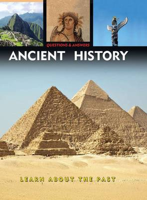 Questions & Answers: Ancient History: Learn About the Past