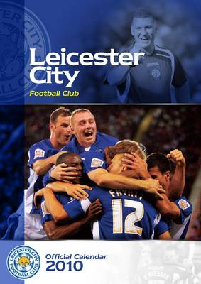 Official Leicester City FC Calendar 2010: 2010