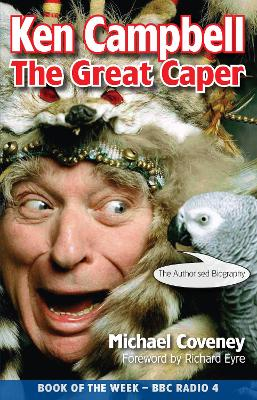 Ken Campbell: The Great Caper