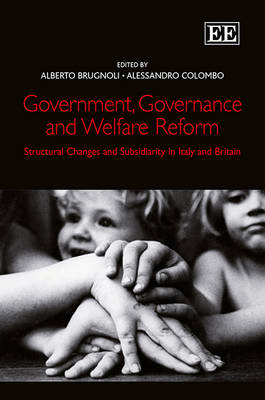 Government, Governance and Welfare Reform: Structural Changes and Subsidiarity in Italy and Britain