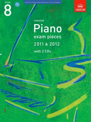 Selected Piano Exam Pieces 2011 & 2012, Grade 8, with 2 CDs