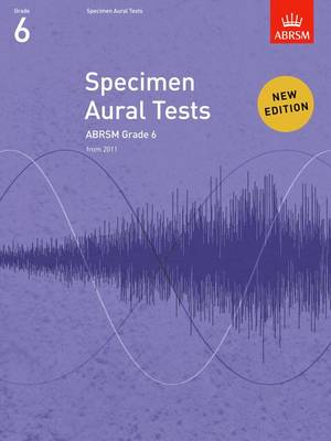 Specimen Aural Tests, Grade 6: New Edition from 2011
