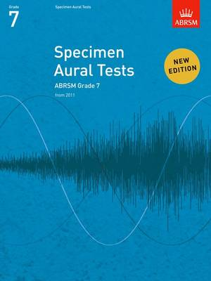 Specimen Aural Tests, Grade 7: New Edition from 2011