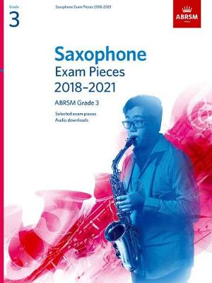 Saxophone Exam Pieces Grade 3 2018–2021
