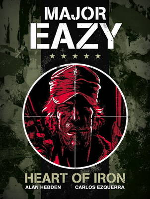 Major Eazy: v. 1: Major Eazy Heart of Iron