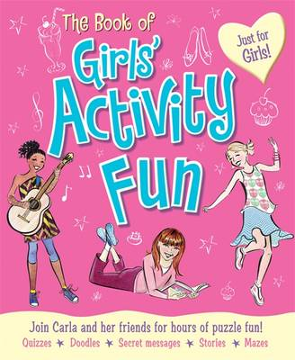The Book of Girls' Activity Fun: Join Roxy and Her Friends for Hours of Puzzle Fun!