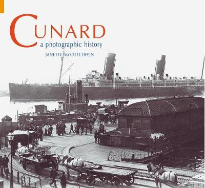 Cunard: A Photographic History