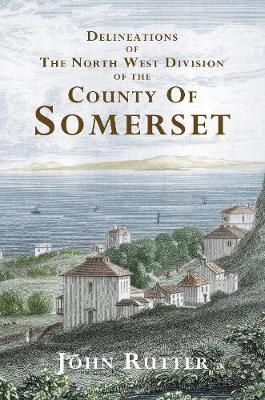 Deliniations of the North West Division of the County of Somerset
