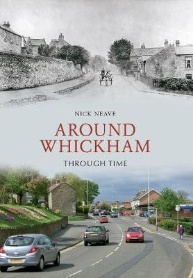 Around Whickham Through Time