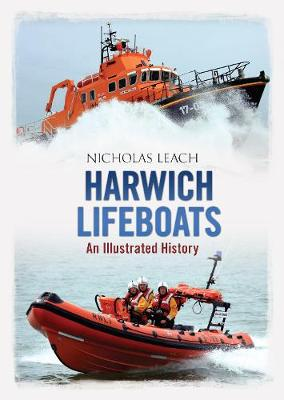 Harwich Lifeboats: An Illustrated History
