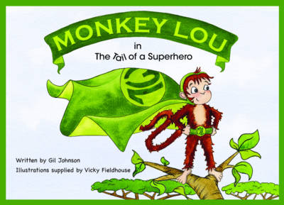 Monkey Lou: The Tail of a Superhero