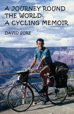A Journey Round the World: A Cycling Memoir