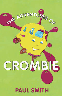 The Adventures of Crombie: There's More to Him Than Meets the Eye