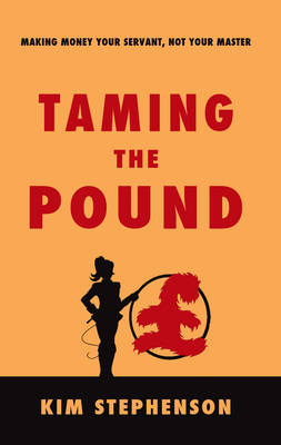 Taming the Pound: Making Money Your Servant, Not Your Master