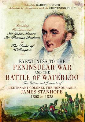 Eyewitness to the Peninsular War and the Battle of Waterloo