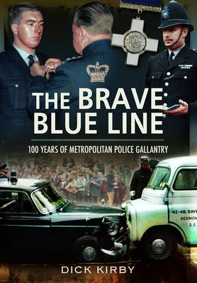 The Brave Blue Line: 100 Years of Metropolitan Police Gallantry