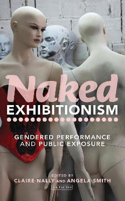 Naked Exhibitionism: Gendered Performance and Public Exposure