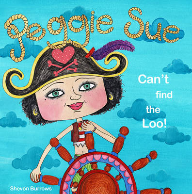 Peggie Sue Can't Find the Loo!