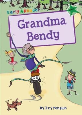 Grandma Bendy (Green Early Reader)