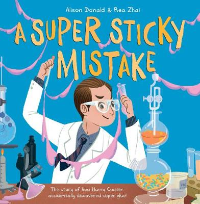 A Super Sticky Mistake: How Superglue was Accidentally Invented