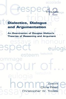 Dialectics, Dialogue and Argumentation. An Examination of Douglas Walton's Theories of Reasoning