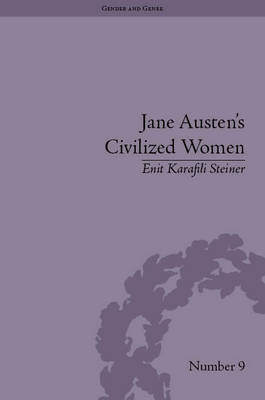 Jane Austen's Civilized Women: Morality, Gender and the Civilizing Process
