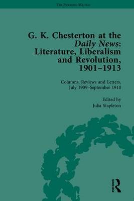 G K Chesterton at the Daily News, Part II: Literature, Liberalism and Revolution, 1901-1913