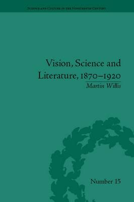 Vision, Science and Literature, 1870-1920: Ocular Horizons