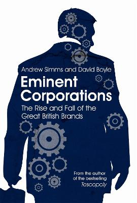 Eminent Corporations: The Rise and Fall of the Great British Brands