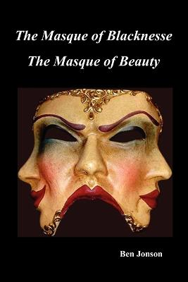 Masque of Blacknesse. Masque of Beauty.