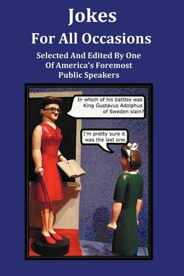 Jokes For All Occasions - Selected And Edited By One Of America's Foremost Public Speakers