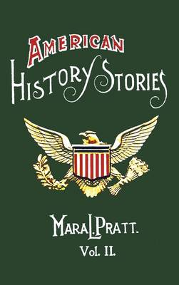 American History Stories, Volume II - with Original Illustrations