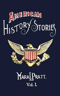 American History Stories, Volume I - with Original Illustrations