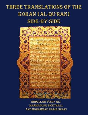 Three Translations of The Koran (Al-Qur'an) Side by Side - 11 Pt Print with Each Verse Not Split Across Pages
