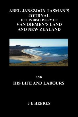 Abel Tanszoon Jazman'z Journal and His Life and Labours (Paperback)