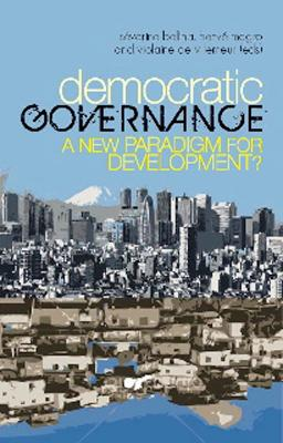 Democratic Governance: A New Paradigm for Development?